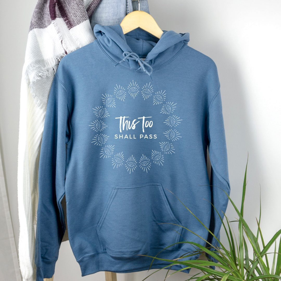 Whatever is causing your pain will pass, even though it may not seem like it. Remember, everything in life passes. It's just a matter of time.Hoodies come in Indigo Blue (pictured) and Irish Green. A perfect way to comfort your soul during trying times.5% of net proceeds goes to @mentalhealthamerica.